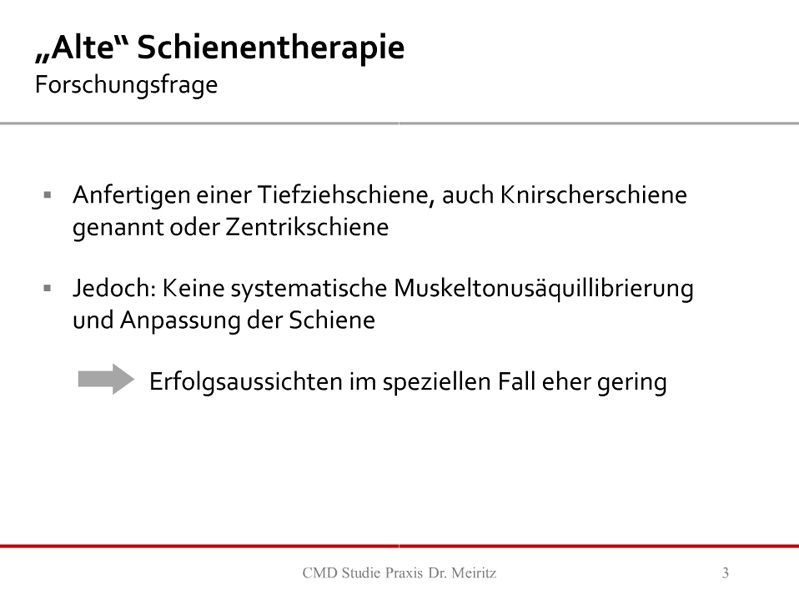 """""""Alte"""" Schienentherapie"""